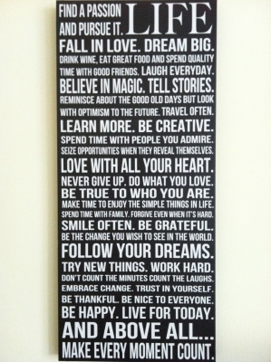 Yeah I know this is something that should be hanging in a college girl's dorm room. But it's hanging in my bedroom. And I'm listening to the sign!